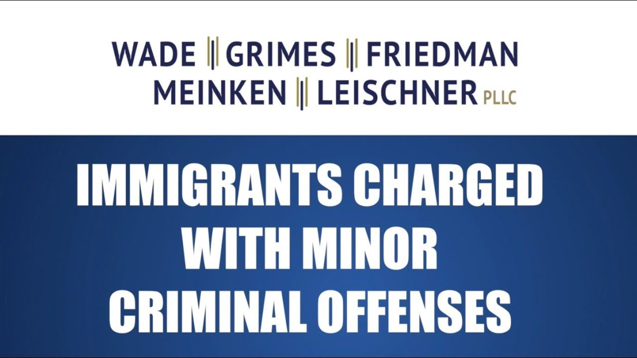 FAQ Friday – Immigrants Charged With Minor Criminal Offenses